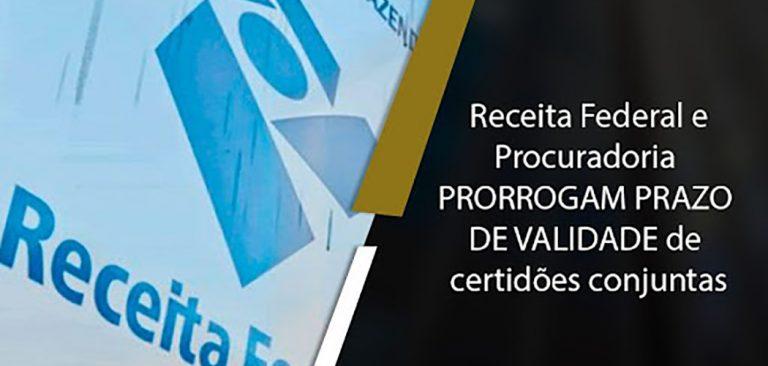 Receita e PGFN prorrogam por mais 30 dias prazo de validade de certidões conjuntas