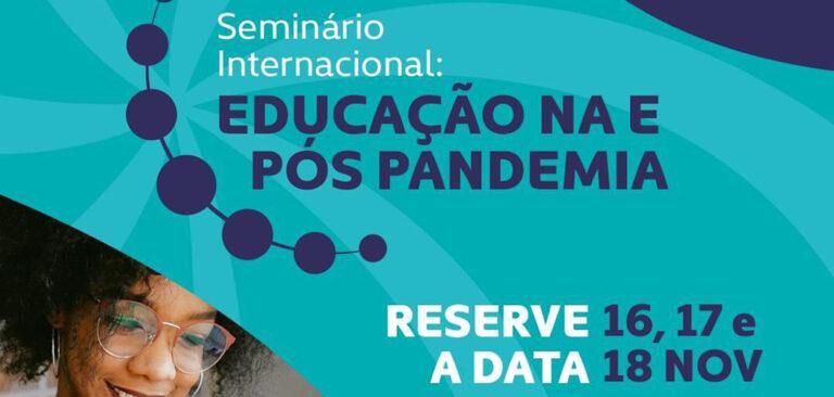 Seminário Internacional de Educação aborda a educação na pandemia e os desafios para o futuro pós-pandemia