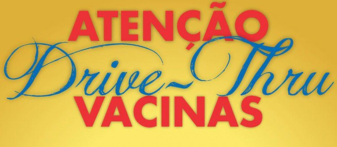 O Drive – Thru da Vacinação acontece das 7h às 11h30